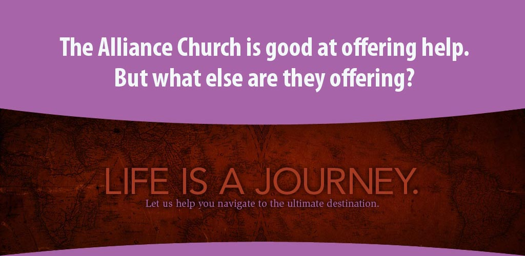 The Alliance Church is good at offering help. But what else are they offering?
